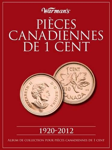 Pieces Canadiennes de 1 Cent 1920-2012: Album de Collection Pour Pieces Canadiennes de 1 Cent
