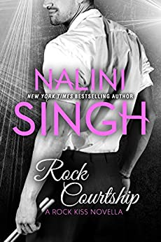 Rock Courtship: A Rock Kiss Novella by [Singh, Nalini]