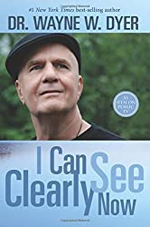 I Can See Clearly Now by Dyer, Dr. Wayne W. (2014) Hardcover