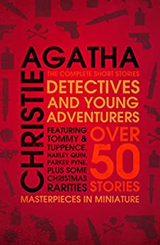 Detectives and Young Adventurers: The Complete Short Stories by [Christie, Agatha]
