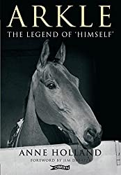 Arkle: The Legend of 'Himself'