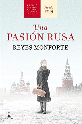 Una pasión rusa: Premio de Novela Histórica Alfonso X El Sabio 2015