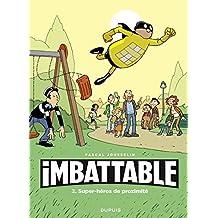 Imbattable (2) : Super-héros de proximité