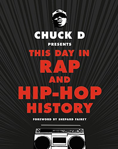 Chuck D Presents This Day in Rap and Hip-Hop History por Chuck D