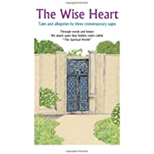 The Wise Heart: Tales and allegories of three contemporary sages by Michael Latiman (2011-01-16)
