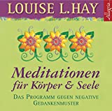 Meditationen für Körper und Seele: Das Programm gegen negative Gedankenmuster: 1 CD