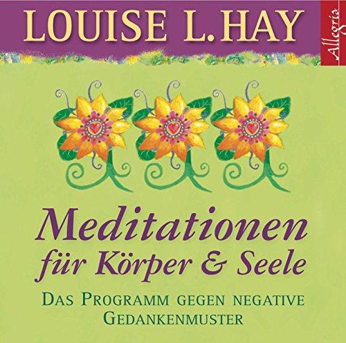 Preisvergleich Produktbild Meditationen für Körper und Seele: Das Programm gegen negative Gedankenmuster: 1 CD