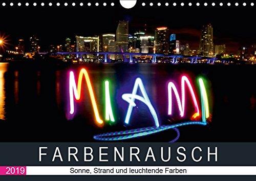 Farbenrausch in Miami Beach (Wandkalender 2019 DIN A4 quer): Miami Beach: Sonne, Strand und leuchtende Farben (Monatskalender, 14 Seiten ) (CALVENDO Orte)