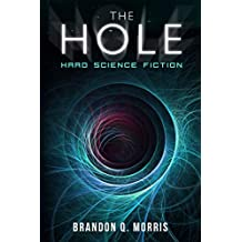 The Hole: Hard Science Fiction