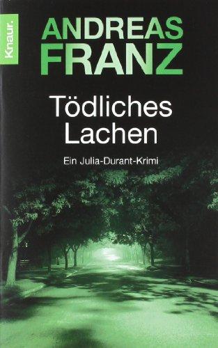Knaur Tödliches Lachen. Von Franz, Andreas
