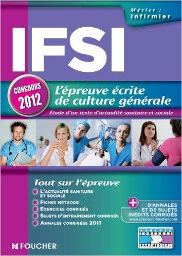 IFSI l'épreuve écrite de culture générale concours 2014 de Marie Péan,Valérie Beal ,Raymonde Bichart ( 11 septembre 2013 )