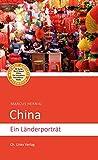 China: Ein Länderporträt (Diese Buchreihe wurde ausgezeichnet mit dem ITB-BuchAward)
