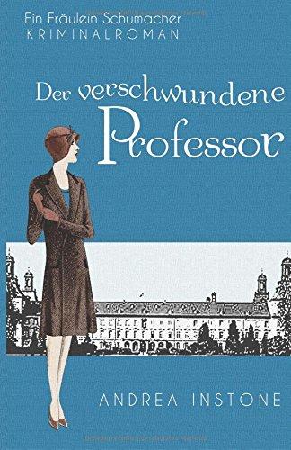 Emma Schumacher & Der verschwundene Professor (Fräulein Schumacher, Band 1)