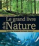Le Grand livre de la nature. Toutes les richesses de notre planète