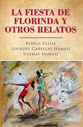 La fiesta de Florinda y otros relatos por Rebeca Ulloa