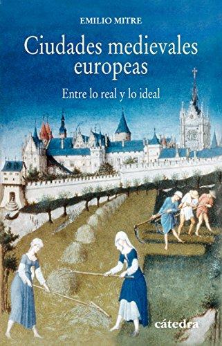 Ciudades medievales europeas (Historia. Serie Menor) por Emilio Mitre