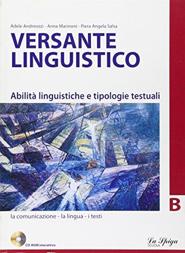 Versante linguistico. Tomo B. Per le Scuole superiori. Con CD-ROM
