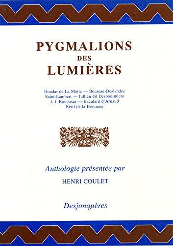 Pygmalions des Lumières (Dix-huitième siècle) par Henri COULET