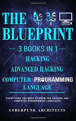 Computer Programming Languages & Hacking & Advanced Hacking: Volume 6 (Cyberpunk Blueprint Series)