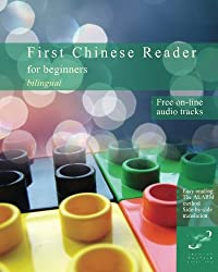 First Chinese Reader for beginners: Bilingual Chinese reader for speakers of English