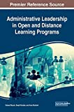 Administrative Leadership in Open and Distance Learning Programs (Advances in Mobile and Distance Learning (AMDL))