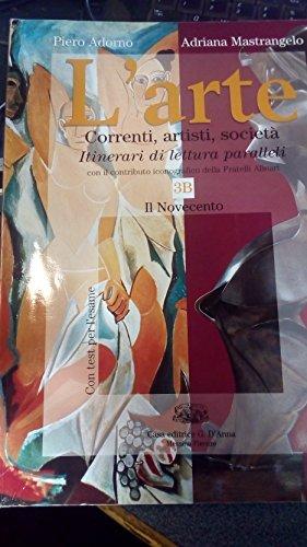 L'arte. Tomo B: Il Novecento. Per le Scuole superiori: 3