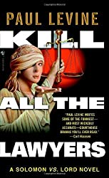 Kill All the Lawyers (Solomon vs. Lord Novels) by Paul Levine (2006-08-29)