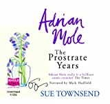 Adrian Mole: The Prostrate Years (Unabridged Audiobook) by Sue Townsend, narrated by Mark Hadfield (2010) Audio CD