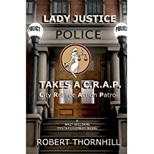 By Thornhill, Robert [ [ Lady Justice Takes A C.R.A.P.: City Retiree Action Patrol ] ] Dec-2012[ Paperback ]