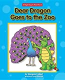 Dear Dragon Goes to the Zoo (New Dear Dragon)