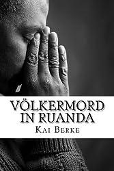 Völkermord in Ruanda: Warum eine halbe Million Menschen in 10 Wochen ihr Leben verlor