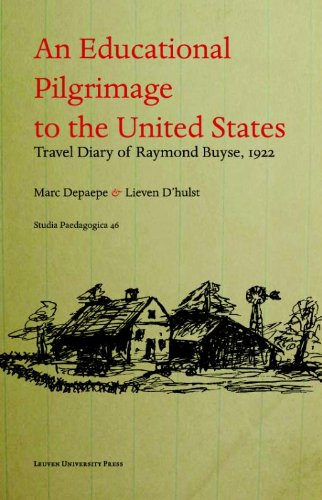 An Educational Pilgrimage to the United States / Un Pelerinage psycho-pedagogique aux Etats-unis: Travel Diary by Raymond Buyse, 1922/Carnet de voyage De Raymond Buyse, 1922