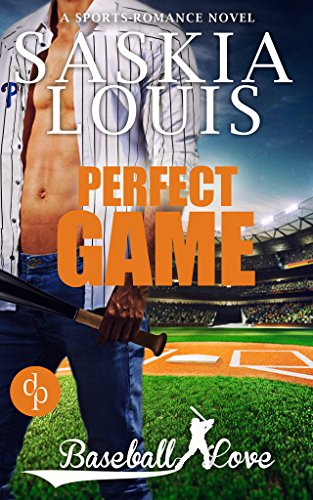 Perfect Game (English Edition) (Die 'Baseball Love' Reihe)