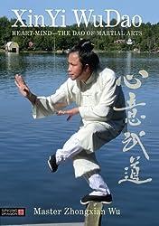 Xin Yi WuDao: Heart-Mind- The Dao of Martial Arts