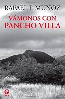 Vámonos con Pancho Villa! par [Muñoz, Rafael F.]