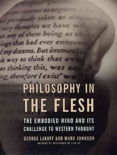 Philosophy in the Flesh : The Embodied Mind and Its Challenge to Western Thought by Lakoff, George, Johnson, Mark unknown Edition [Paperback(1999)]