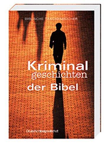 Kriminalgeschichten der Bibel (Biblische Taschenbücher)