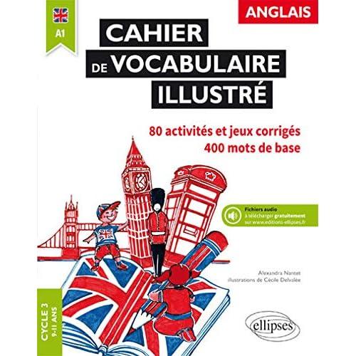 Anglais. Cahier de vocabulaire illustré - Cycle 3 - A1