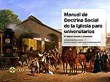 Manual de Doctrina Social de la Iglesia para Universitarios (Textos Docentes)