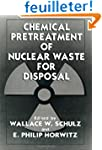 Chemical Pretreatment of Nuclear Wast...