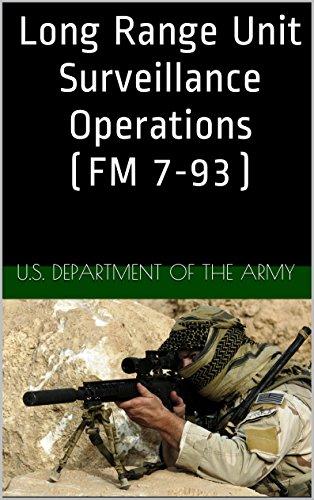 Long Range Unit Surveillance Operations (FM 7-93) (English Edition) Surveillance Unit