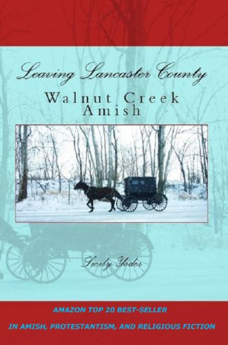 Leaving Lancaster County( An Amish Christianity Book) (Walnut Creek Amish Book 1) (English Edition)