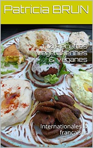 Patricia BRUN - 170 Recettes végétariennes & véganes. Internationales & françaises sur Bookys