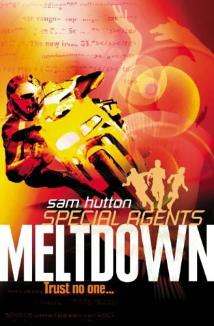 Meltdown (Special Agents, Book 6) by Sam Hutton (2005-05-03)