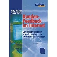 Kunden-Feedback im Internet. Strukturiert erfassen, schnell beantworten, systematisch auswerten