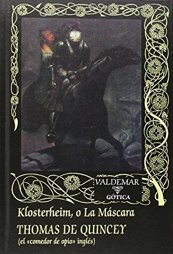 Klosterheim, O La Máscara (Gótica) por Thomas De Quincey