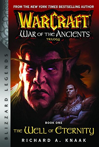 WarCraft: War of The Ancients Book one: The Well of Eternity (Blizzard Legends) por Richard A Knaak