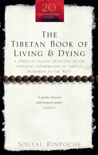 The Tibetan Book Of Living And Dying: A Spiritual Classic from One of the Foremost Interpreters of Tibetan Buddhism to the West (Rider 100) by Sogyal Rinpoche (2008-02-07)