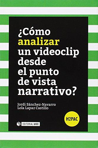Cómo analizar un videoclip desde el punto de vista narrativo? (H2PAC) por Jordi Sánchez-Navarro