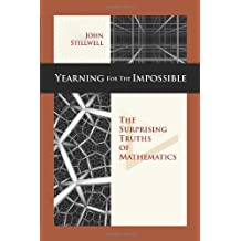 Yearning for the Impossible: The Surprising Truths of Mathematics